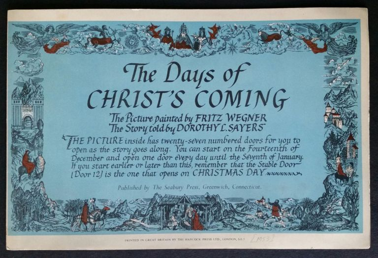 The Days of Christ's Coming; The Picture painted by Fritz Wegner - The Story told by Dorothy L. Sayers. Advent, Fritz Wegner, Dorothy L. Sayers.