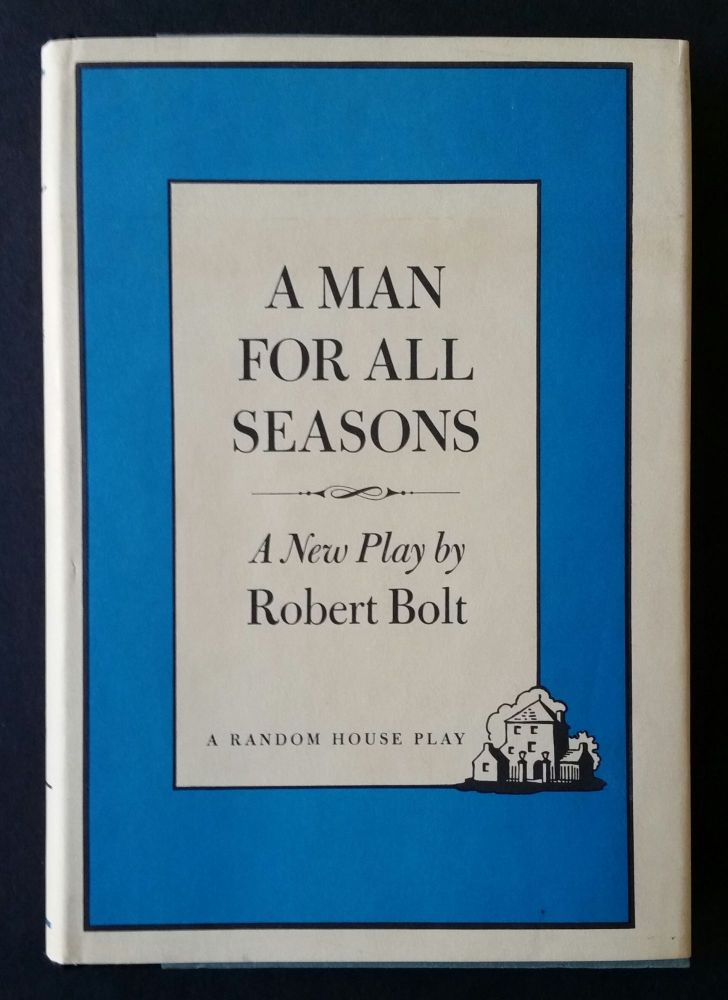 A Man for All Seasons; A Play in Two Acts. Thomas More, Robert Bolt.