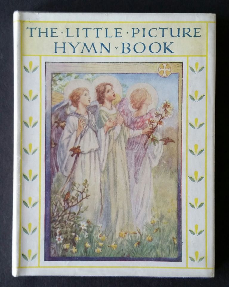 The Little Picture Hymn Book; Illustrated and Decorated by Cicely Mary Barker. Cicely Mary Barker.