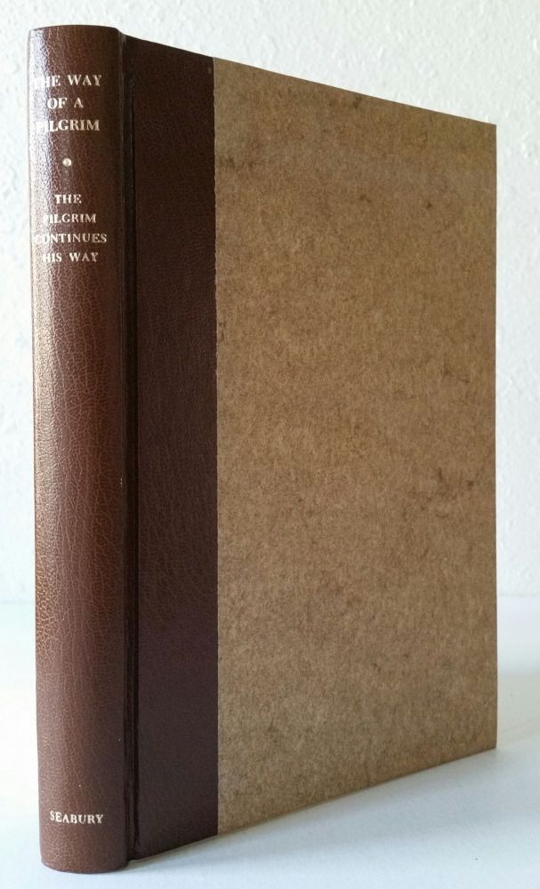 The Way of a Pilgrim & The Pilgrim Continues His Way; Translated from the Russian by R.M. French. R. M. French.