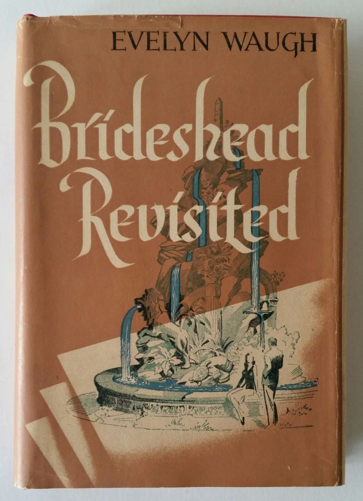Brideshead Revisited; The Sacred and Profane Memories of Captain Charles Ryder. Evelyn Waugh.