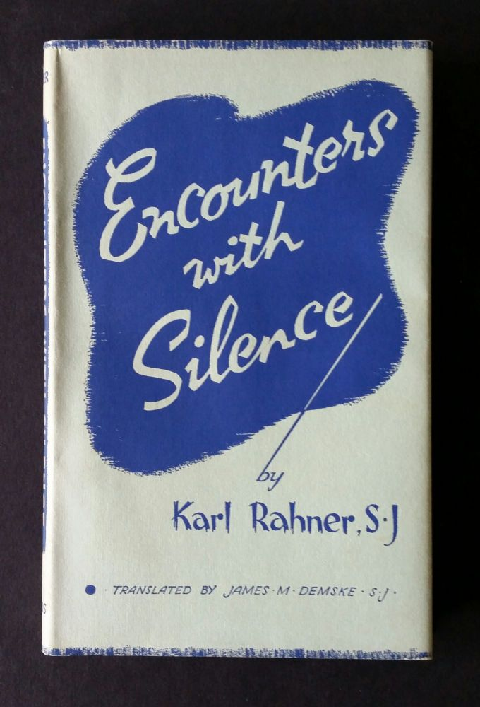 Encounters with Silence. Karl Rahner.