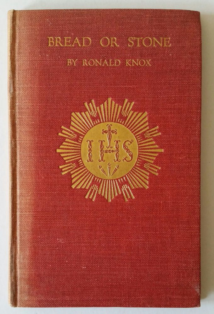Bread or Stone; Four Conferences on Impetrative Prayer. Ronald Knox.
