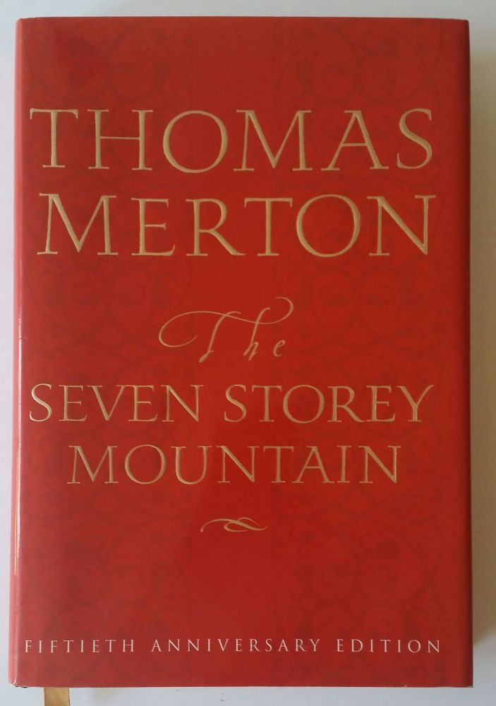 The Seven Storey Mountain; Fiftieth Anniversary Edition. Thomas Merton.