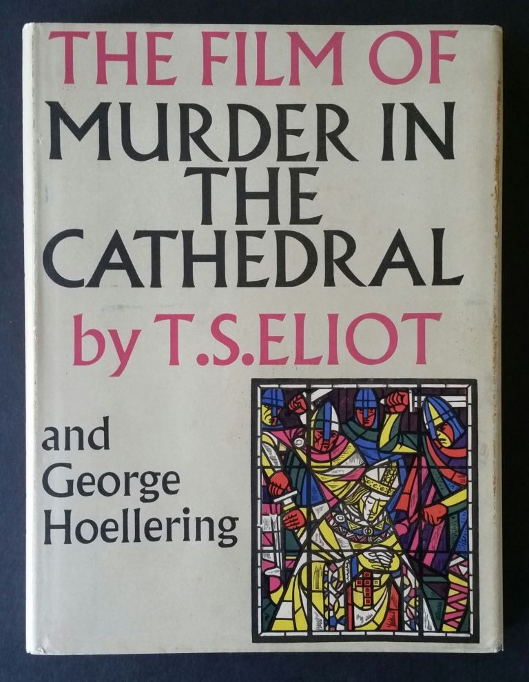 The Film of Murder in the Cathedral. T. S. Eliot, George Hoellering.
