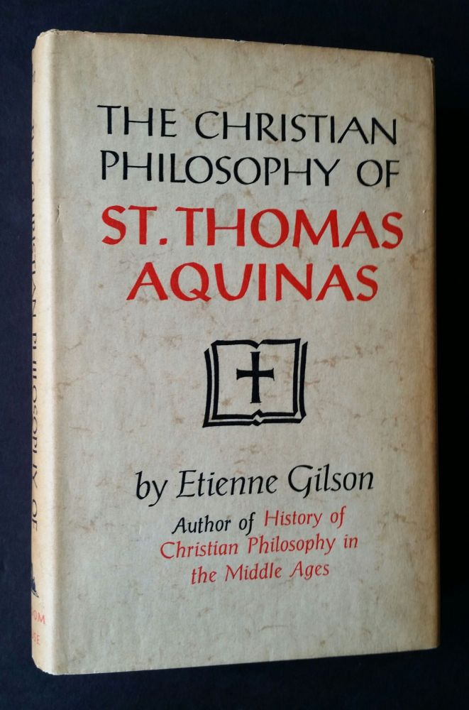 The Christian Philosophy of St. Thomas Aquinas. Etienne Gilson.