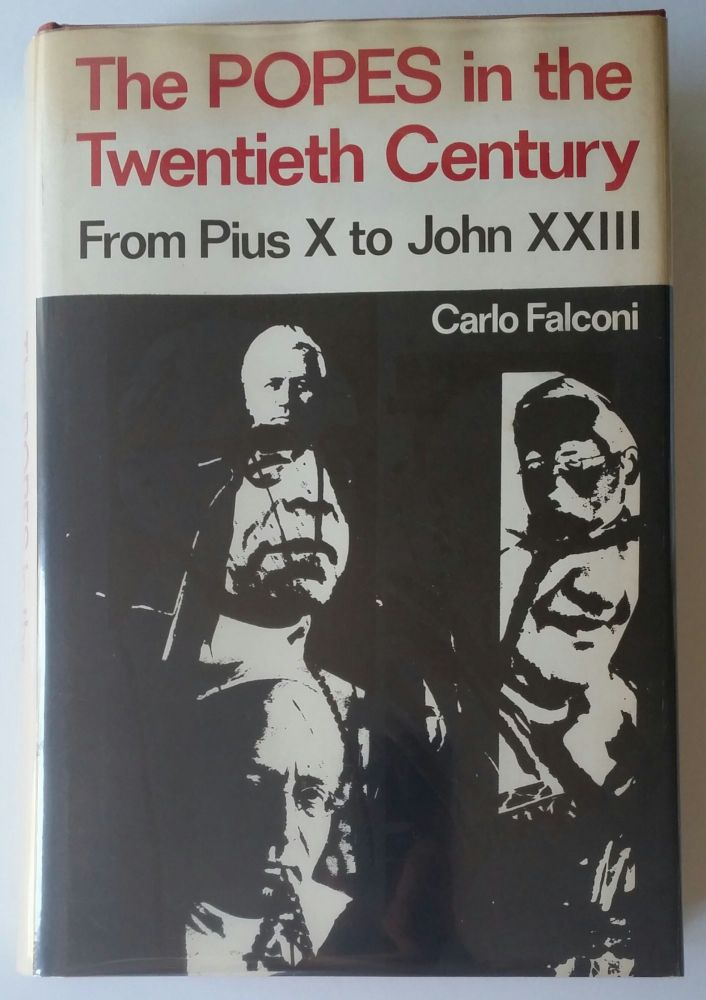 The Popes in the Twentieth Century; From Pius X to John XXIII. Carlo Falconi.