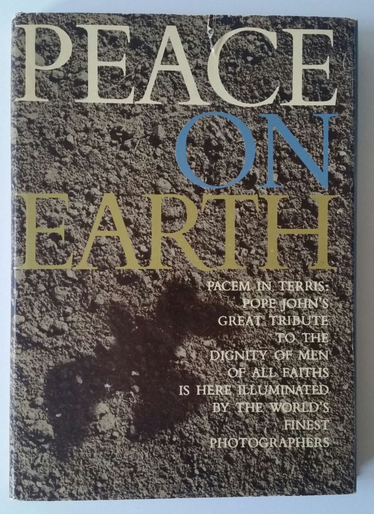 Peace on Earth; An Encyclical Letter of His Holiness Pope John XXIII. Photographs by Magnum. Pope John XXIII.