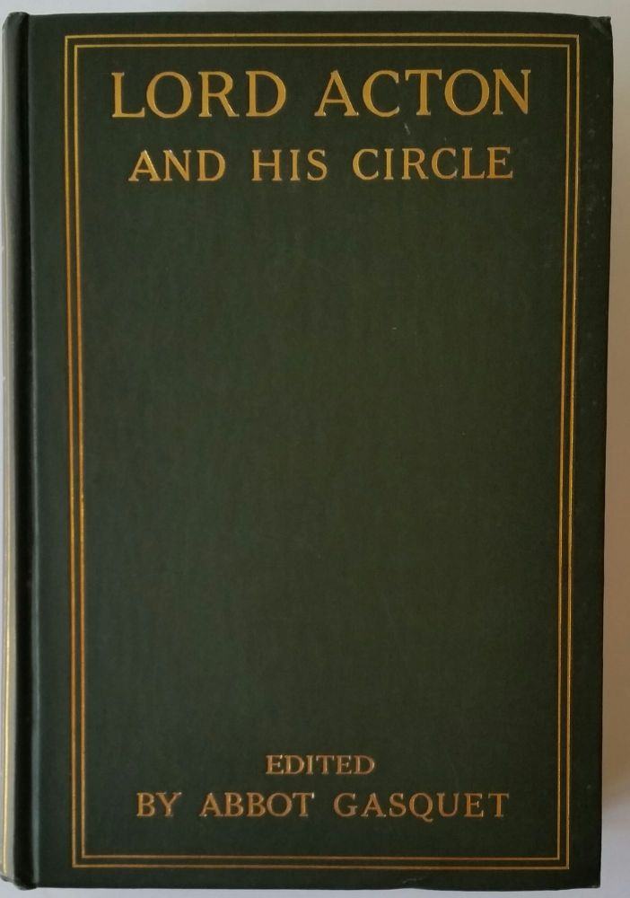 Lord Acton and His Circle. Abbot Gasquet.