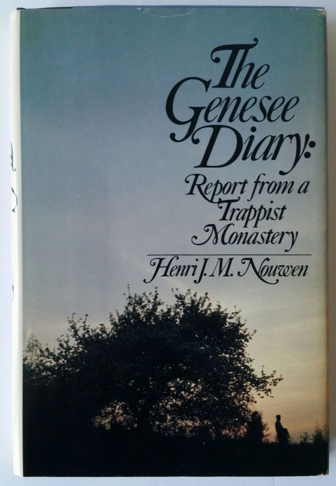 The Genesee Diary; Report from a Trappist Monastery. Henri J. M. Nouwen.