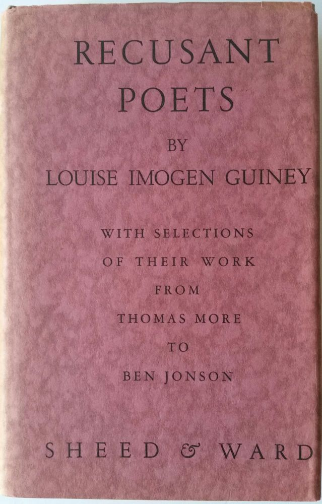 Recusant Poets; Saint Thomas More to Ben Johnson. Louise Imogen Guiney.
