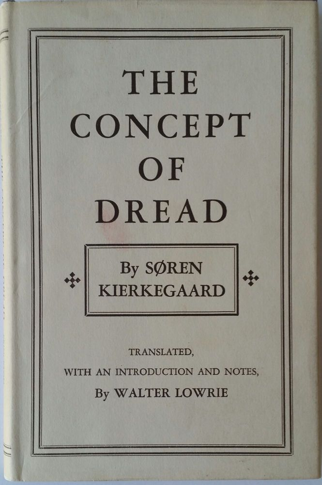 The Concept of Dread; Translated, with an Introduction and Notes by Walter Lowrie. Soren Kierkegaard.