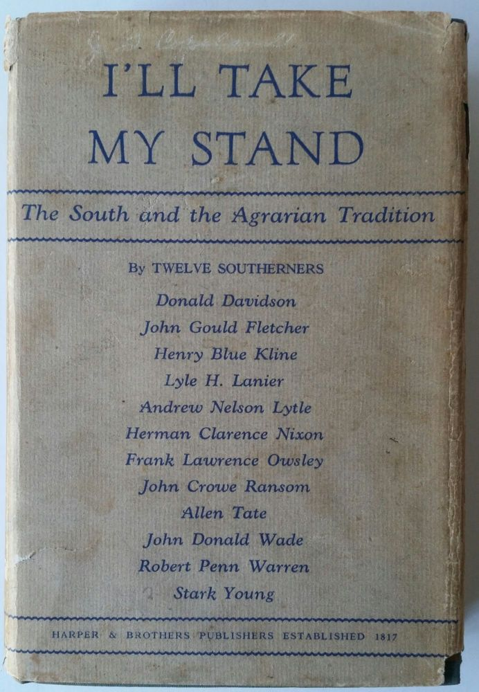 I'll Take My Stand; The South and the Agrarian Tradition. Twelve Southerners.