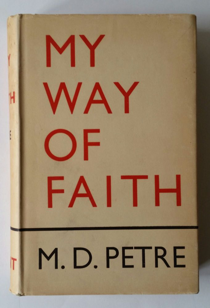 My Way of Faith. M. D. Petre.