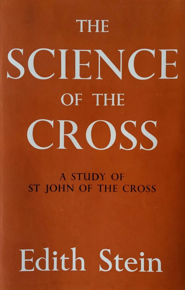 The Science of the Cross; A Study of St. John of the Cross. Edith Stein.