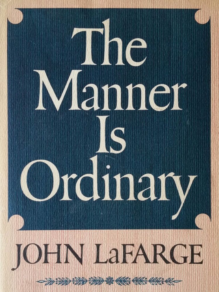 The Manner is Ordinary. John LaFarge.