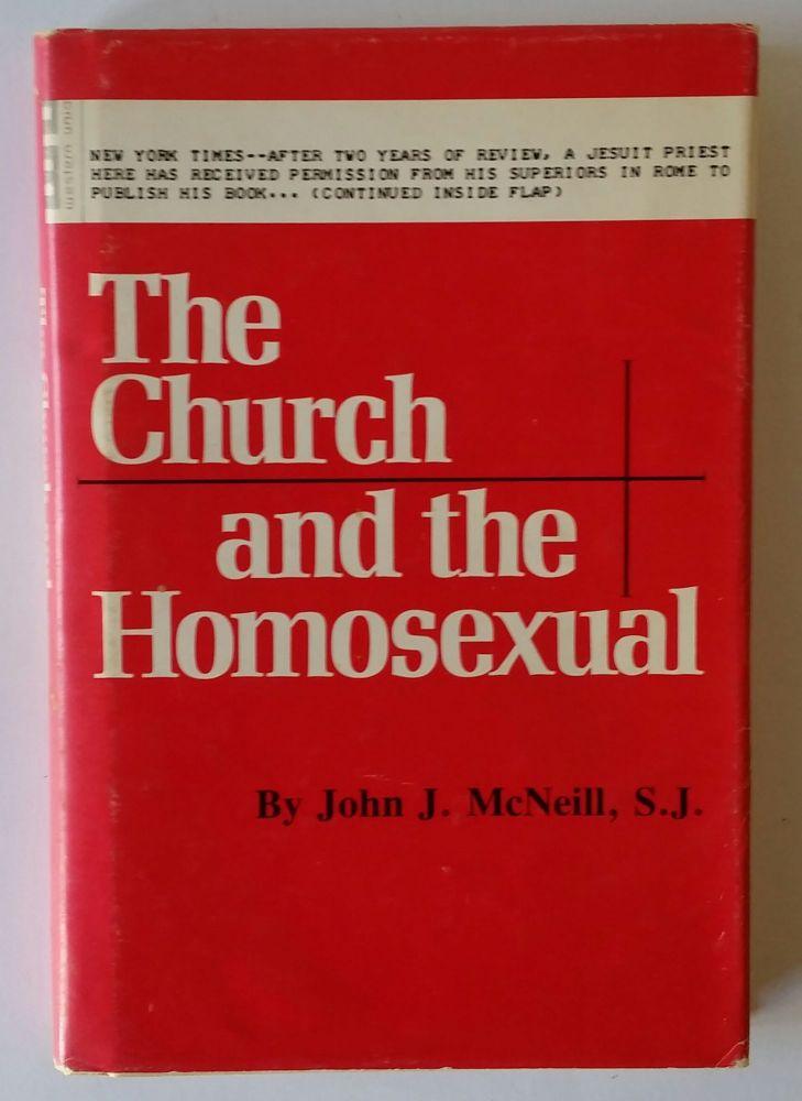 The Church and the Homosexual. John J. McNeill.
