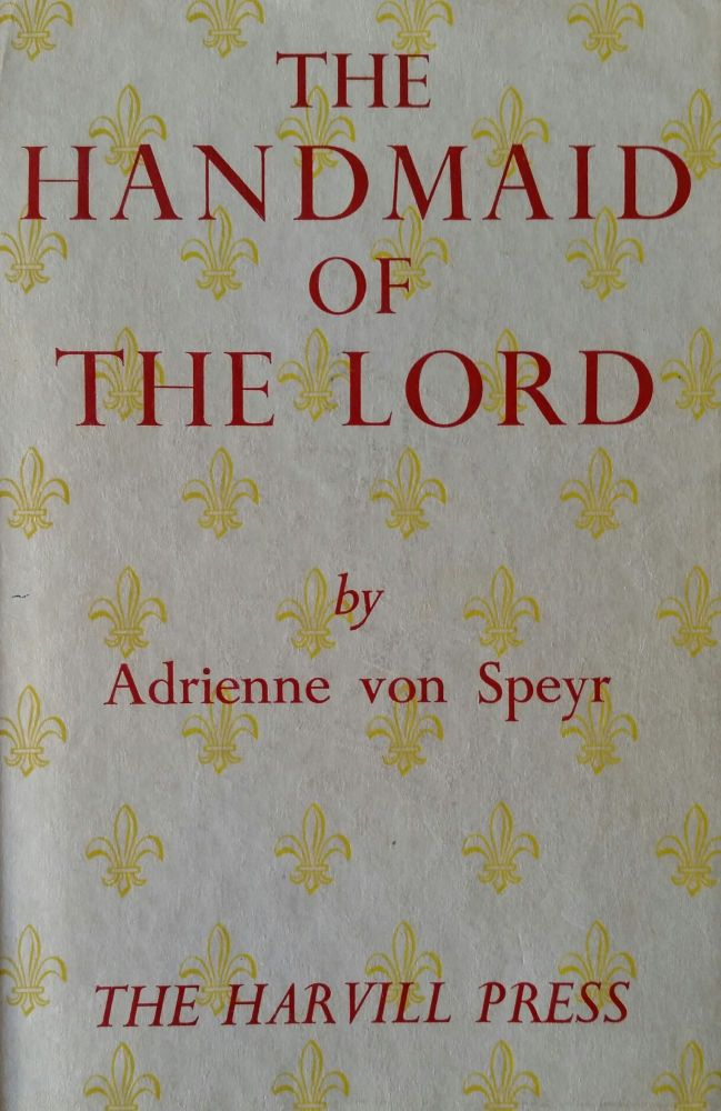 The Handmaid of the Lord. Adrienne von Speyr.