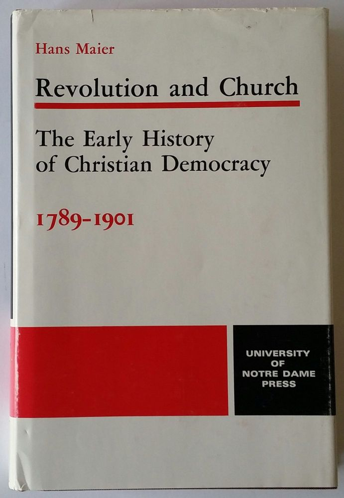Revolution and Church; The Early History of Christian Democracy 1789-1901. Hans Maier.