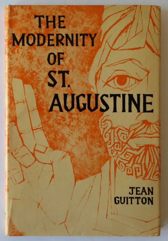 The Modernity of St. Augustine. Jean Guitton.