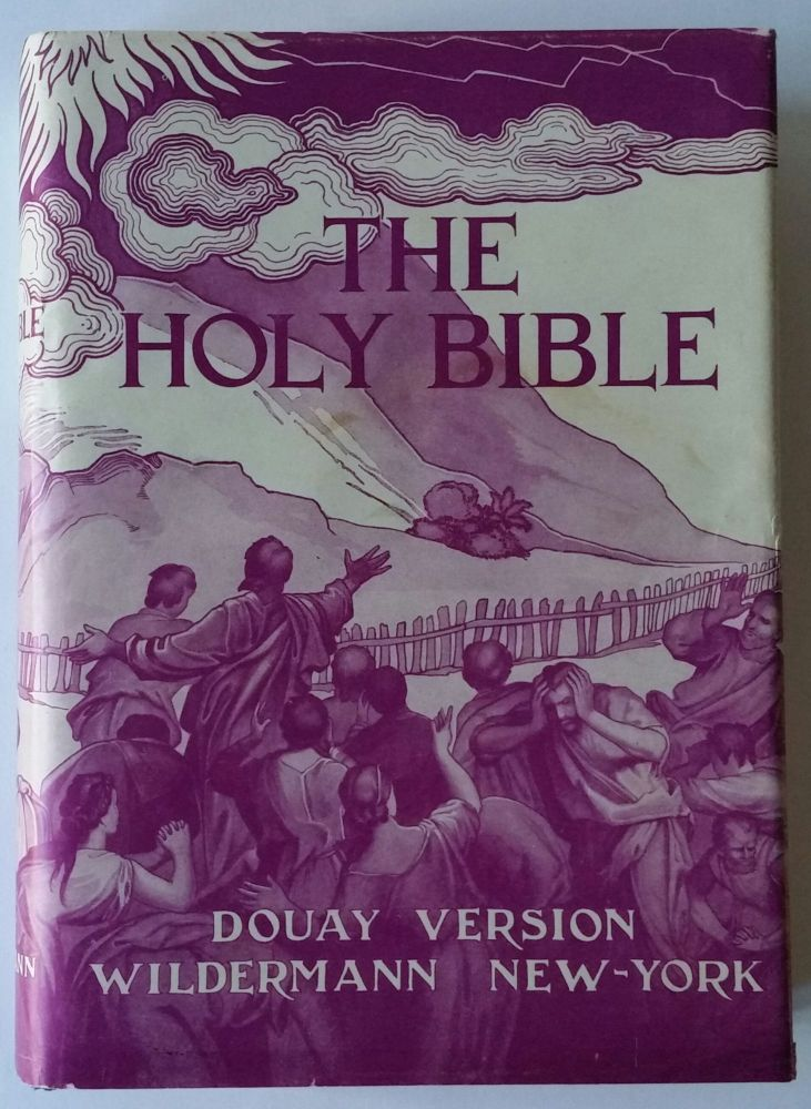 The Holy Bible; Douay Version, Translated from the Latin Vulgate. Bible, Douay-Rheims.