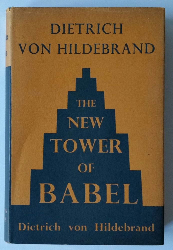 The New Tower of Babel. Dietrich Von Hildebrand.