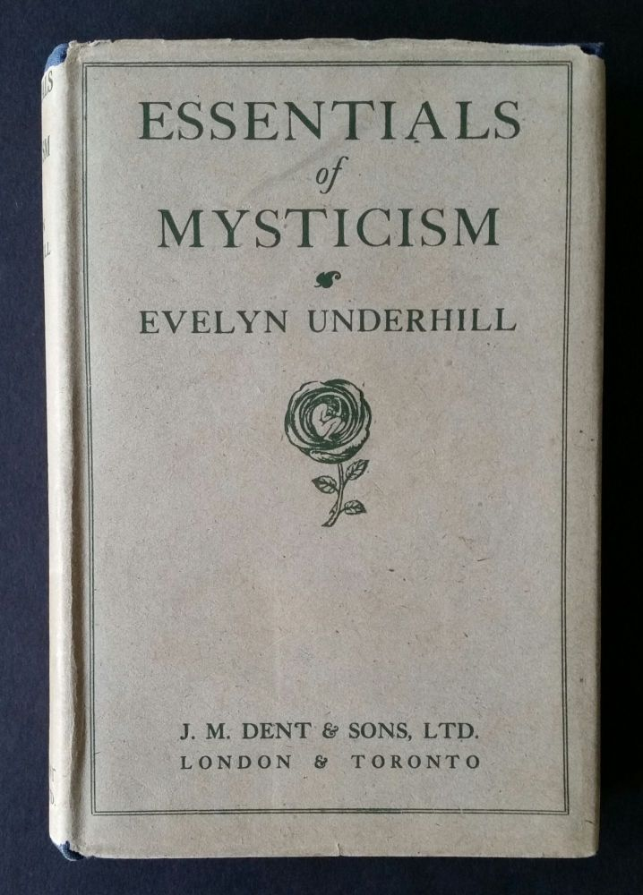 Essentials of Mysticism and other Essays. Evelyn Underhill.