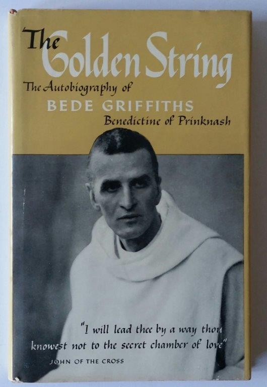 The Golden String; The Autobiography of Bede Griffiths. Bede Griffiths.