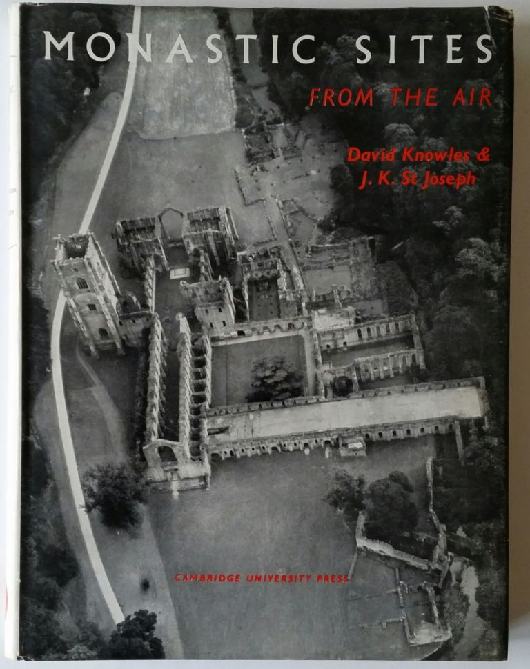 Monastic Sites from the Air. David Knowles, J. K. S. St. Joseph.