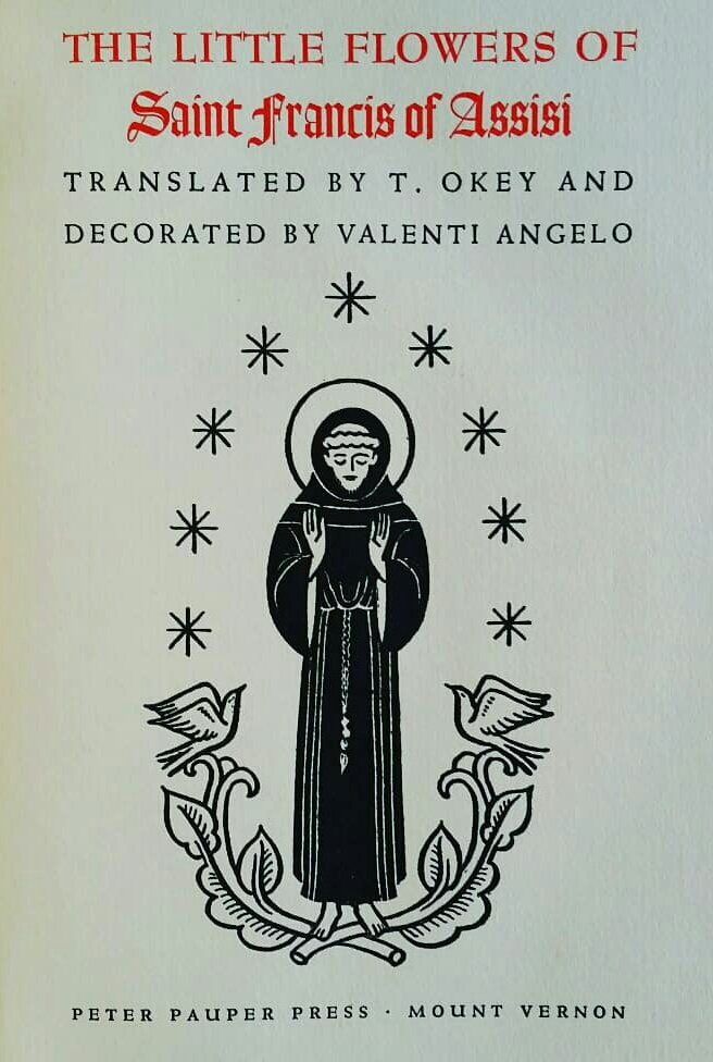 The Little Flowers of Saint Francis of Assisi. Francis of Assisi, Valenti Angelo.