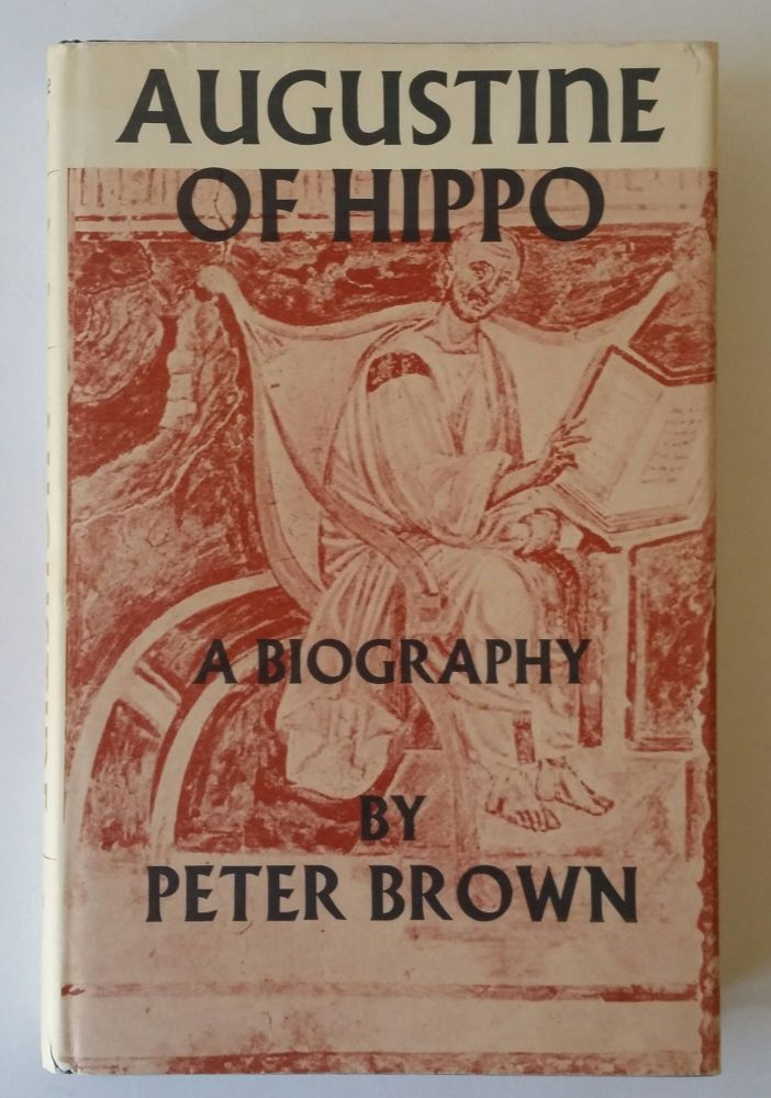 Augustine of Hippo; A Biography. Augustine, Peter Brown.