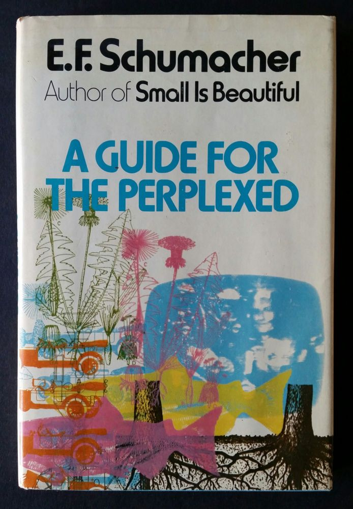 a guide for the perplexed e f schumacher first edition rh staroftheseabooks com book review a guide for the perplexed The Guide House