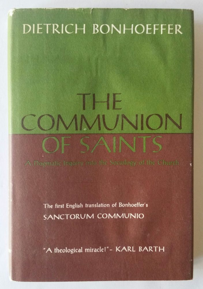The Communion of Saints; A Dogmatic Inquiry into the Sociology of the Church. Dietrich Bonhoeffer.