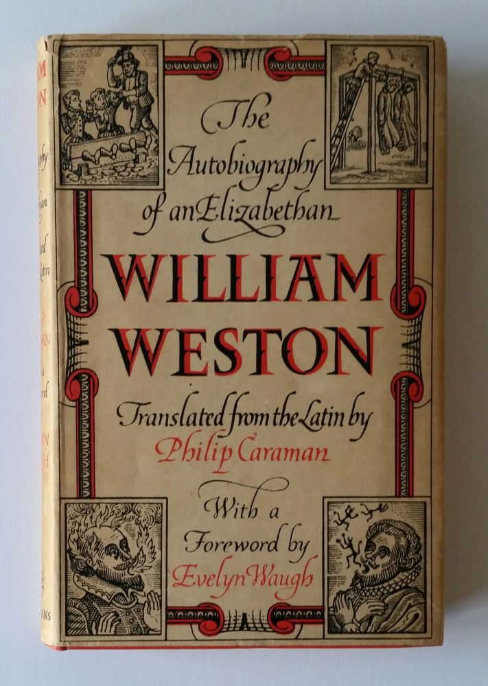 William Weston; The Autobiography of an Elizabethan. Jesuit, Philip Caraman.