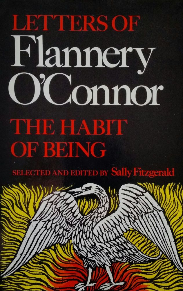 The Habit of Being; Letters of Flannery O'Connor. Flannery O'Connor.