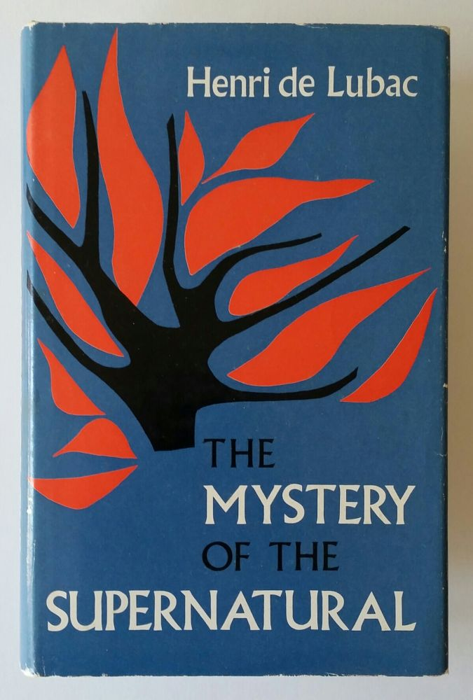 The Mystery of the Supernatural (with) Augustinianism and Modern Theology. Henri de Lubac.