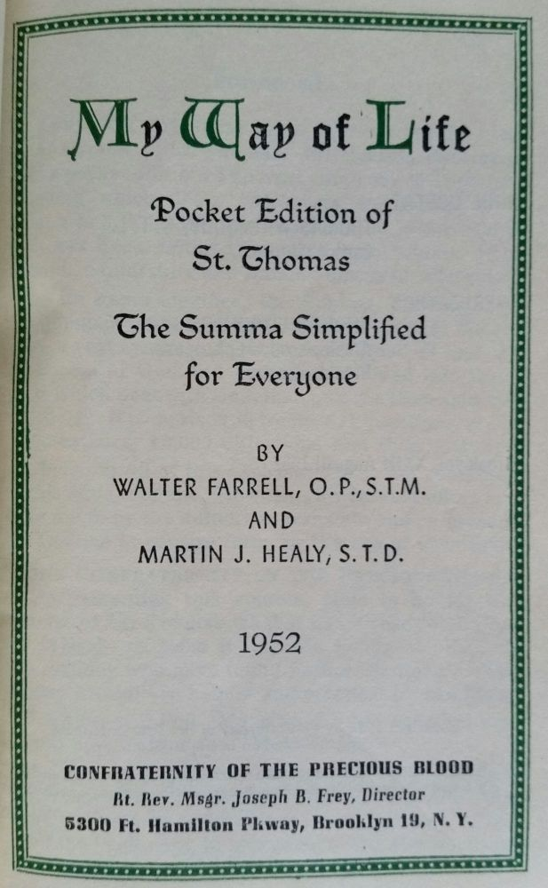 My Way of Life; Pocket edition of St. Thomas: The Summa Simplified for Everyone. Aquinas, Walter Farrell, Martin J. Healy.