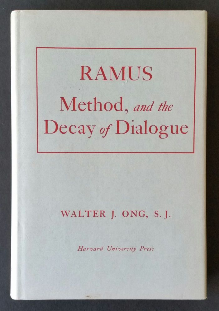 Ramus, Method, and the Decay of Dialogue; From the Art of Discourse to the Art of Reason. Walter J. Ong.