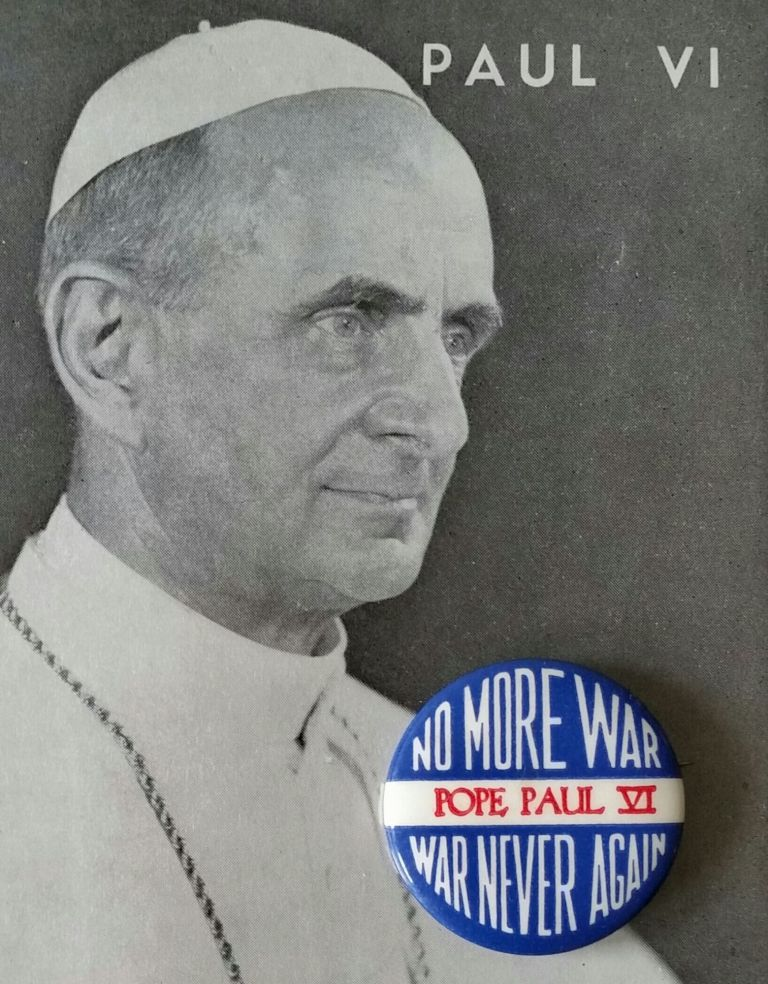 No More War - War Never Again. Pope Paul VI.