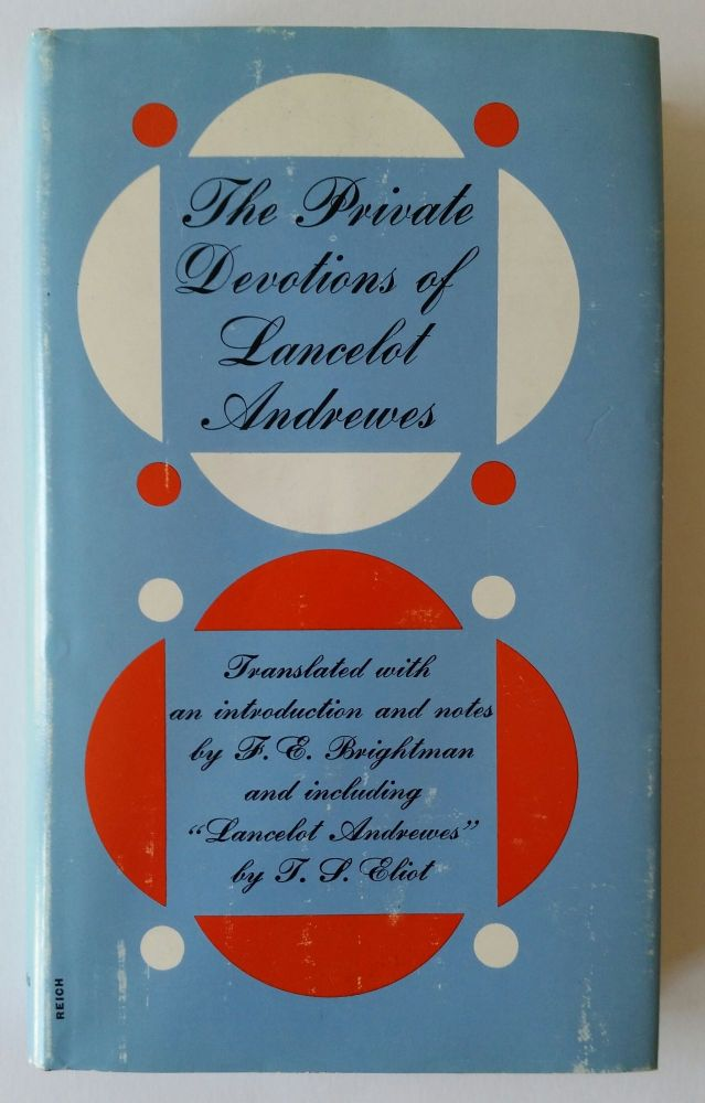 The Private Devotions of Lancelot Andrewes. Eliot, Lancelot Andrewes.