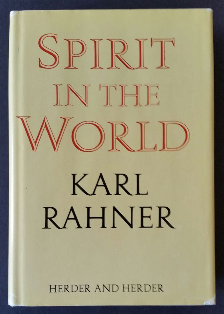 Spirit in the World. Karl Rahner.