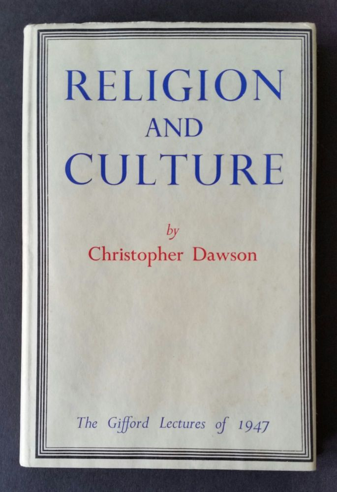 Religion and Culture; The Gifford Lectures of 1947. Christopher Dawson.