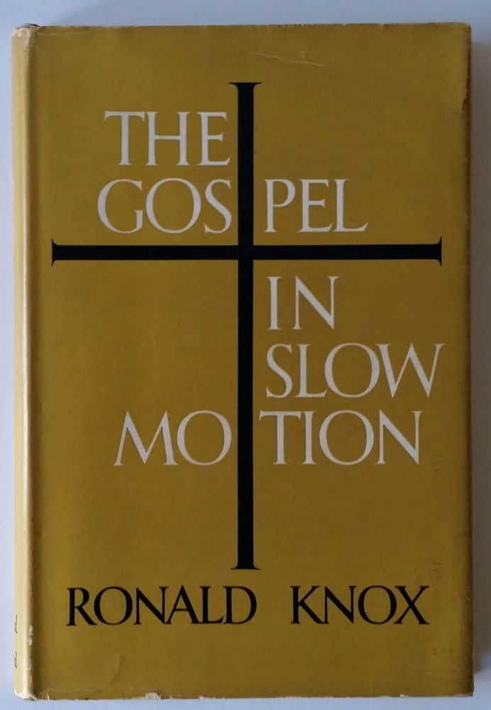 The Creed in Slow Motion WITH The Gospel is Slow Motion. Ronald Knox.