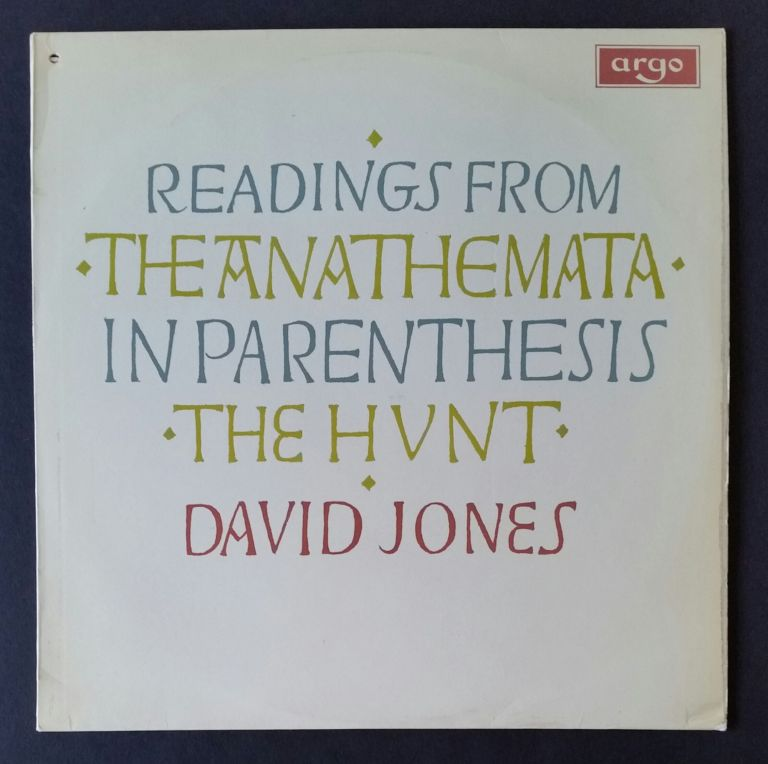 Readings from The Anathemata, In Parenthesis and The Hunt. David Jones.