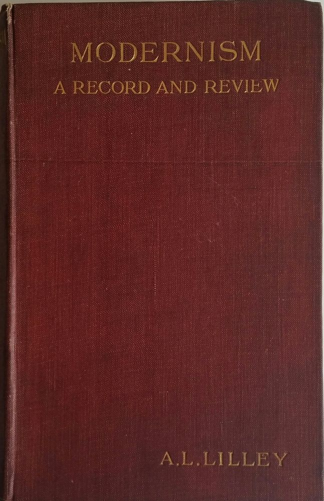 Modernism; A Record and Review. A. Leslie Lilley.
