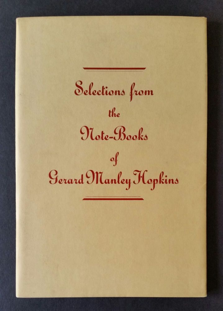 Selections from the Note-books of Gerard Manley Hopkins. Hopkins, T. Weiss.