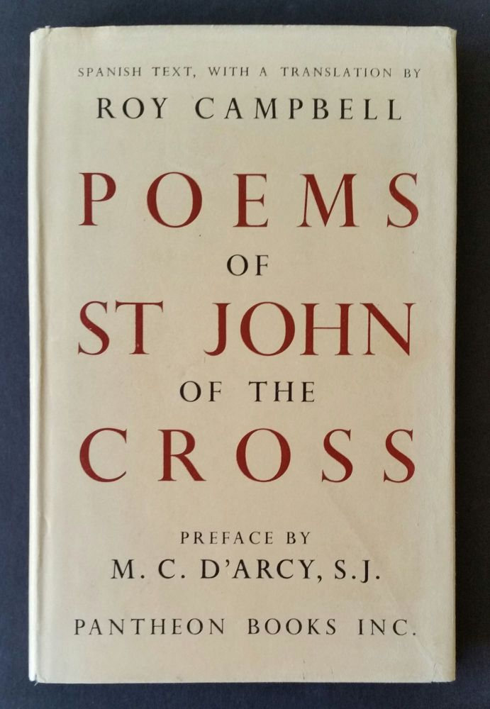 The Poems of St. John of the Cross; The Spanish text with a translation by Roy Campbell. Roy Campbell.