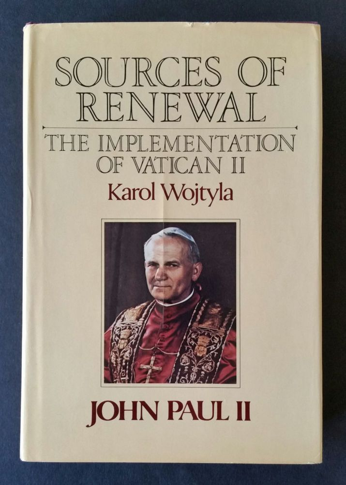 Sources of Renewal; The Implementation of the Second Vatican Council. John Paul II, Karol Wojtyla.