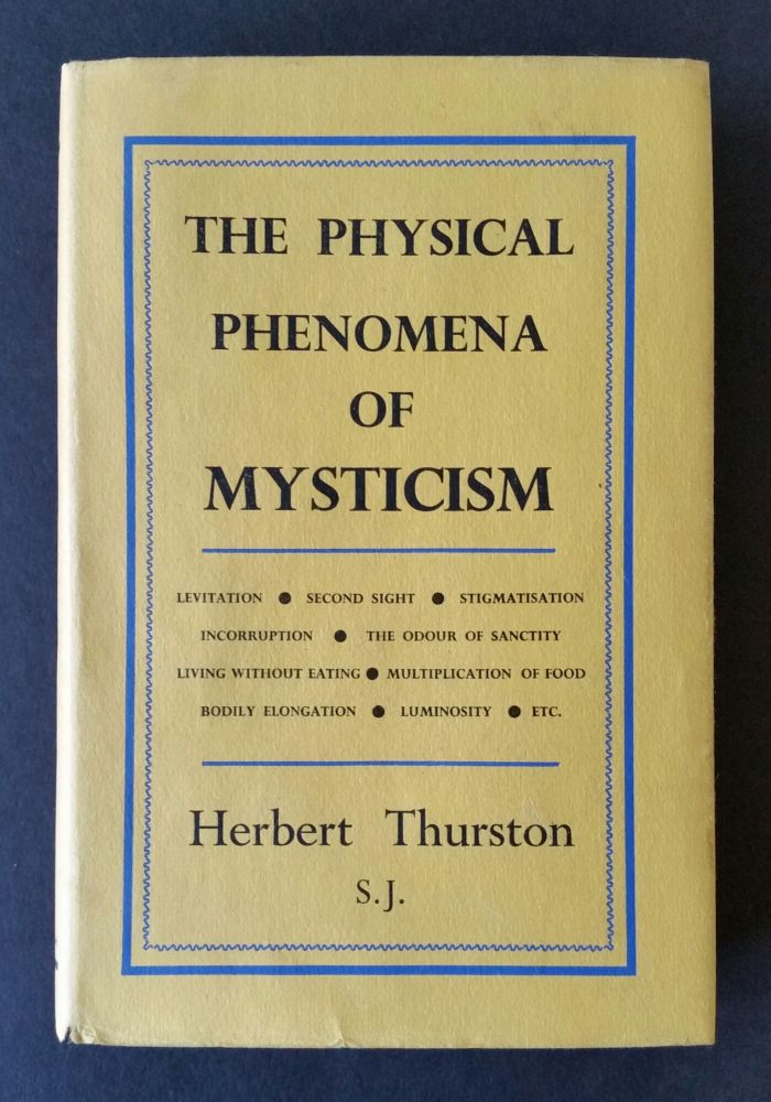 The Physical Phenomena of Mysticism. Herbert Thurston.