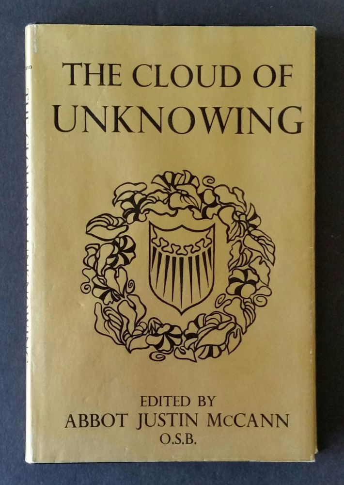 The Cloud of Unknowing; Together with The Epistle of Privy Council. Mystic, Abbot Justin McCann.